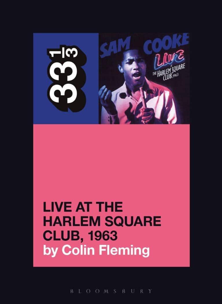 Author Talk – Sam Cooke's Live at the Harlem Square Club, 1963
