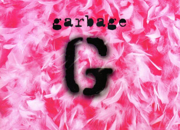 Garbage – 10 Great Singles