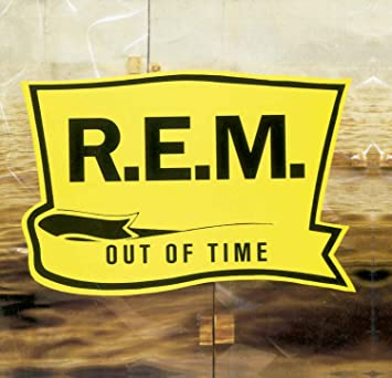 Consider This – REM's Out of Time